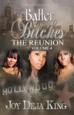 Click for more detail about Baller Bitches the Reunion Volume 4 by Joy Deja King