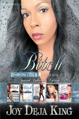 Click for more detail about Bitch Chronicles…Special Collector's Edition: Bitch Series 1-5 by Joy Deja King