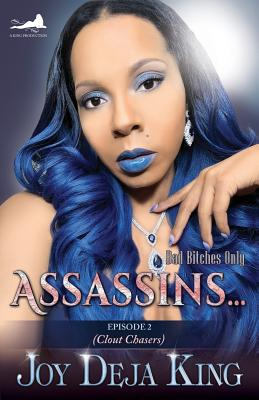 Click for more detail about Assassins…Episode 2: Clout Chasers by Joy Deja King
