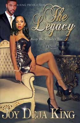 Click for more detail about The Legacy…: Keep the Family Close by Joy Deja King