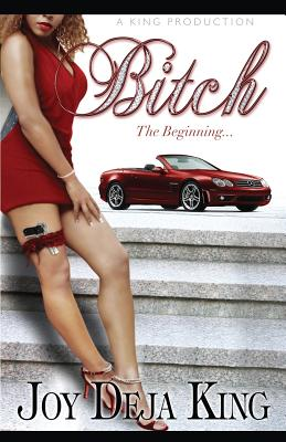 Click for more detail about Bitch the Beginning by Joy Deja King