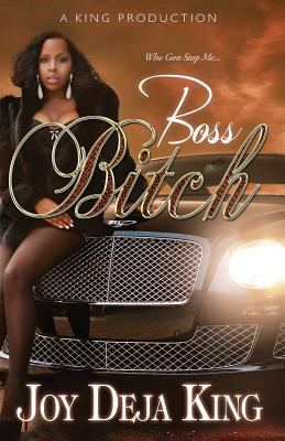 Click for more detail about Boss Bitch by Joy Deja King