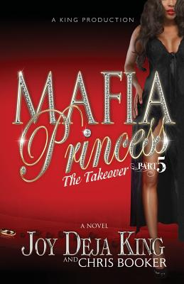 Click for more detail about Mafia Princess Part 5 the Takeover by Joy Deja King