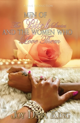 Click for more detail about Men Of The Bitch Series And The Women Who Love Them by Joy Deja King