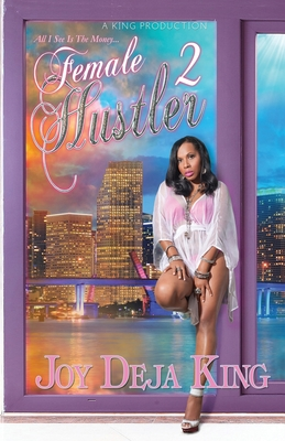 Click for more detail about Female Hustler Part 2: All I See Is The Money by Joy Deja King