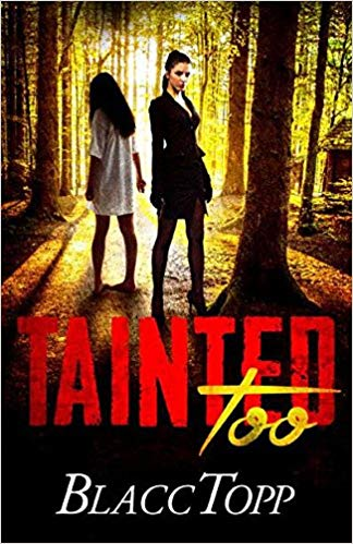 Click for more detail about Tainted Too by Blacc Topp