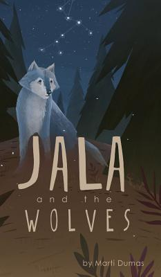 Click for more detail about Jala and the Wolves by Marti Dumas
