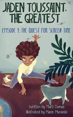 Click for more detail about Jaden Toussaint, the Greatest Episode 1: The Quest for Screen Time by Marti Dumas