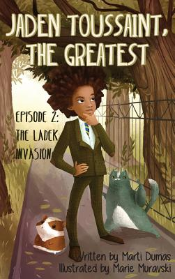 Click for more detail about Jaden Toussaint, the Greatest Episode 2: The Ladek Invasion by Marti Dumas