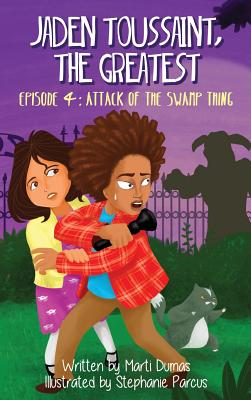 Click for more detail about Jaden Toussaint, the Greatest Episode 4: Attack of the Swamp Thing (School & Library) by Marti Dumas