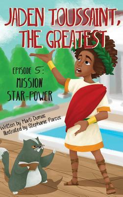 Click for more detail about Jaden Toussaint, the Greatest Episode 5: Mission Star-Power by Marti Dumas