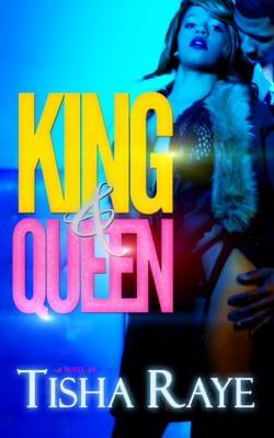 Click for more detail about King & Queen by Tisha Raye