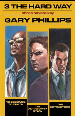 Click for more detail about 3 the Hard Way by Gary Phillips