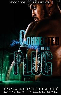 Click for more detail about Connected to the plug by Dwan Williams