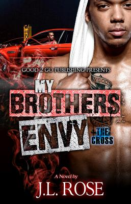Click for more detail about My Brother's Envy: The Cross by John L. Rose