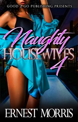 Click for more detail about Naughty Housewives 4 by Ernest Morris