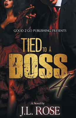 Click for more detail about Tied to a Boss 4 by John L. Rose