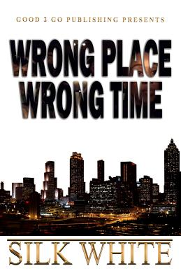 Click for more detail about Wrong Place, Wrong Time by Silk White