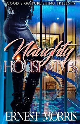 Click for more detail about Naughty Housewives by Ernest Morris