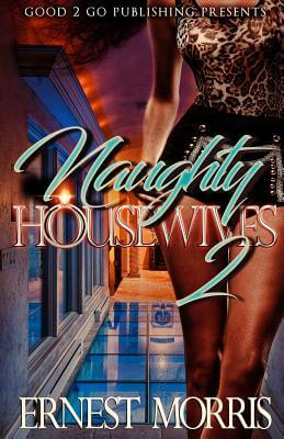 Click for more detail about Naughty Housewives 2 by Ernest Morris