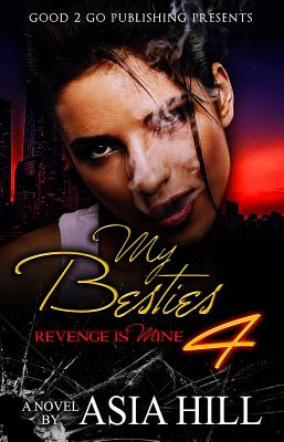 Click for more detail about My Besties 4: Revenge Is Mine by Asia Hill