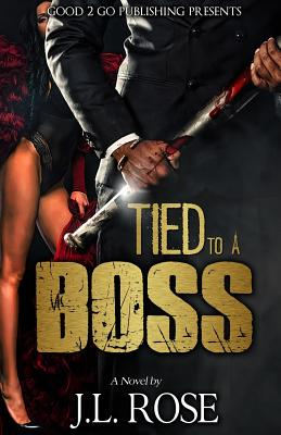 Click for more detail about Tied to a Boss by John L. Rose