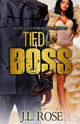 Click for more detail about Tied to a Boss 3 by John L. Rose
