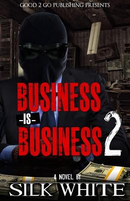 Click for more detail about Business is Business 2 by Silk White