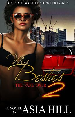 Click for more detail about My Besties 2: The Take Over by Asia Hill