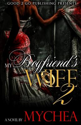 Book Cover My Boyfriend's Wife 2 by Mychea