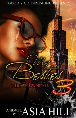 Click for more detail about My Besties 3: The Downfall by Asia Hill