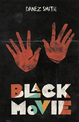 Click for more detail about Black Movie by Danez Smith