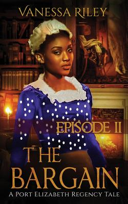 Click for more detail about The Bargain: Episode II by Vanessa Riley