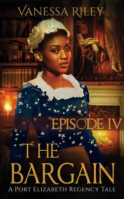 Click for more detail about The Bargain: Season One, Episode IV by Vanessa Riley
