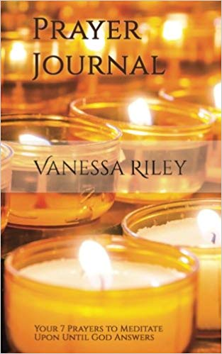 Click for more detail about Prayer Journal: 7 Prayers to Meditate Upon Until God Answers by Vanessa Riley