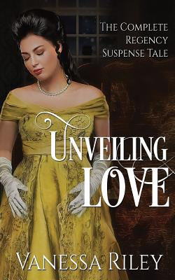 Click to go to detail page for Unveiling Love: The Complete Regency Suspense Tale