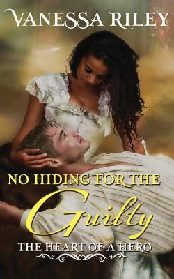 Click for more detail about No Hiding for the Guilty by Vanessa Riley