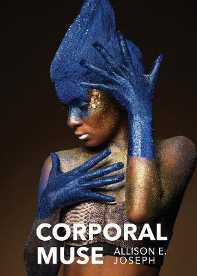 Click for more detail about Corporal Muse by Allison Joseph