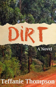 Click for more detail about Dirt by Teffanie Thompson