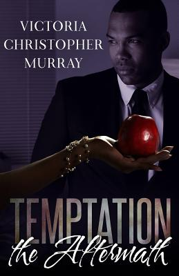 Click for more detail about Temptation: The Aftermath by Victoria Christopher Murray