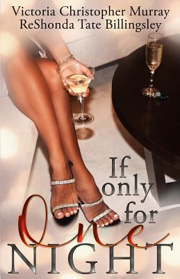 Click for more detail about If Only For One Night by Victoria Christopher Murray