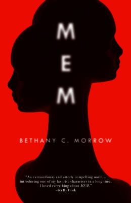 Click for more detail about Mem by Bethany C. Morrow
