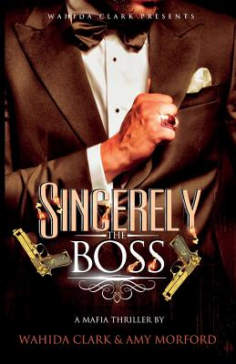 Click for more detail about Sincerely, the Boss! by Wahida Clark