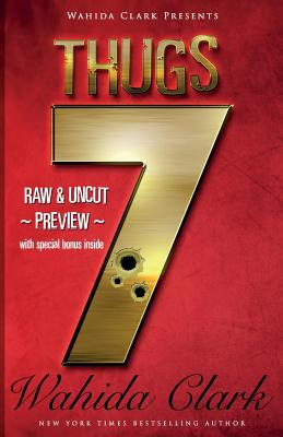 Click for more detail about Thugs 7: Raw and Uncut (Thugs and the Women Who Love Them) by Wahida Clark
