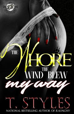 Click for more detail about Whore the Wind Blew My Way by T. Styles