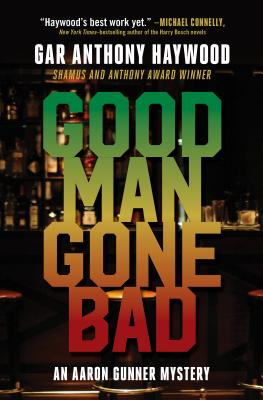 Click for a larger image of Good Man Gone Bad: An Aaron Gunner Mystery
