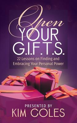 Click for more detail about Open Your G.I.F.T.S.: 22 Lessons on Finding and Embracing Your Personal Power by Kim Coles