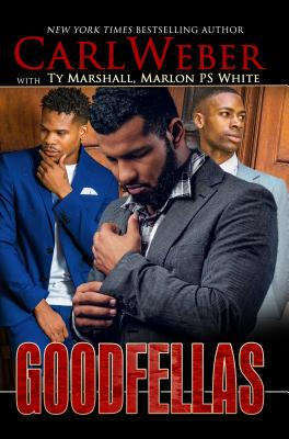 Click for more detail about Goodfellas by Carl Weber, Ty Marshall, and Marlon P.S. White
