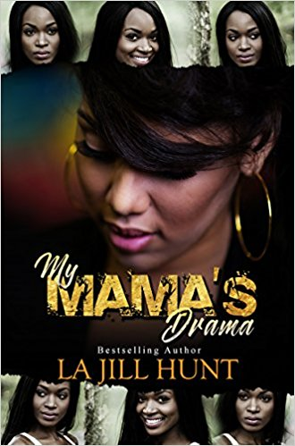 Click for more detail about My Mama's Drama by La Jill Hunt