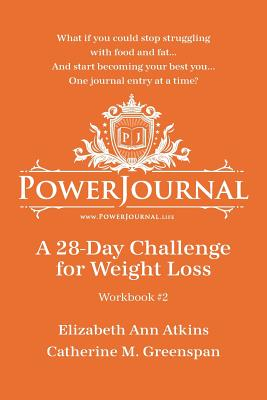 Click for more detail about Powerjournal Workbook #2: A 28-Day Challenge for Weight Loss by Elizabeth Atkins